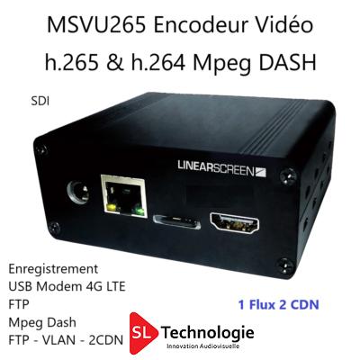 MSVU265 SDI Encodeur Vidéo HEVC/H.265 & MPEG4/H.264 – Monoflux – Enregistrement – MPEG DASH