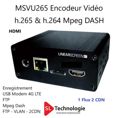 MSVU265 HDMI Encodeur Vidéo HEVC/H.265 & MPEG4/H.264 – Monoflux – Enregistrement – MPEG DASH